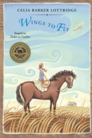 Wings to Fly ebook by Celia Lottridge