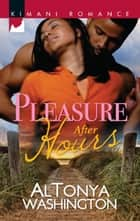 Pleasure After Hours ebook by Altonya Washington