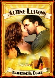 Acting Lessons ebook by Kathryn R. Blake