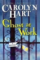 Ghost at Work ebook by Carolyn Hart