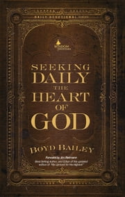 Seeking Daily the Heart of God ebook by Boyd Bailey