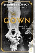 The Gown - A Novel of the Royal Wedding ebook by