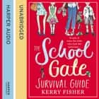 The School Gate Survival Guide audiobook by Kerry Fisher