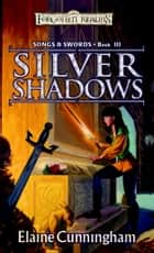 Silver Shadows ebook by Elaine Cunningham