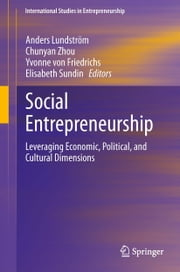 Social Entrepreneurship - Leveraging Economic, Political, and Cultural Dimensions ebook by Anders Lundstrom,Chunyan Zhou,Yvonne von Friedrichs,Elisabeth Sundin