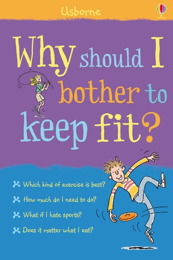 Why should I bother to keep fit?: For tablet devices ebook by Kate Knighton,Susan Meredith