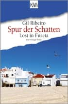 Lost in Fuseta - Spur der Schatten - Ein Portugal-Krimi ebook by Gil Ribeiro
