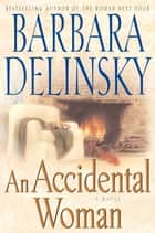 An Accidental Woman ebook by Barbara Delinsky