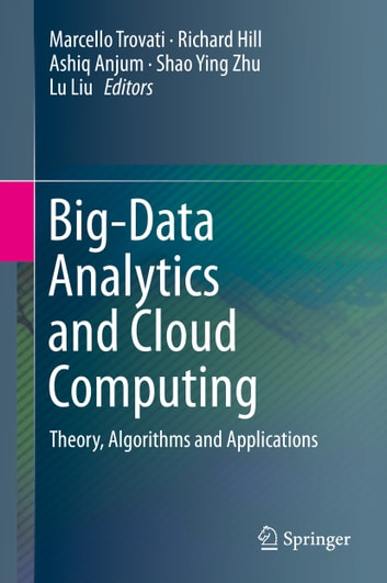 Big-Data Analytics and Cloud Computing - Theory, Algorithms and Applications ebook by