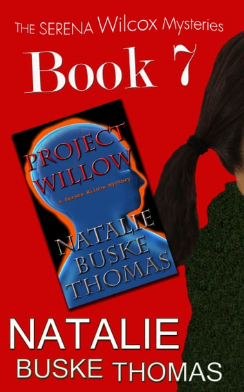 Project Willow - A Serena Wilcox Mystery ebook by Natalie Buske Thomas