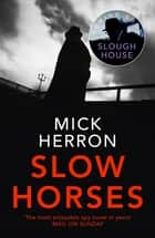 Slow Horses - Slough House Thriller 1 ebook by
