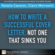 How to Write a Successful Cover Letter, Not One That Sinks You ebook by Canavor, Natalie