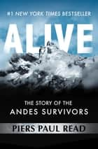 Alive - The Story of the Andes Survivors ebook by