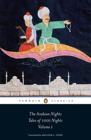 The Arabian Nights: Tales of 1,001 Nights - Volume 1 ebook by Robert Irwin,Malcolm Lyons,Ursula Lyons