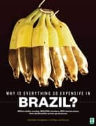 Why Is Everything So Expensive In Brazil? ebook by Alexandre Versignassi,Felipe   van Deursen