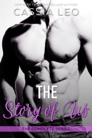 The Story of Us: The Complete Series ebook by Cassia Leo
