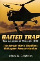 Baited Trap: The Ambush of Mission 1890 ebook by Tracy Connors