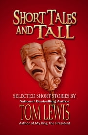 Short Tales and Tall ebook by Tom Lewis