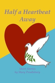 Half a Heartbeat Away ebook by Pendlebury, Mary