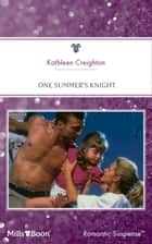 One Summer's Knight ebook by Kathleen Creighton