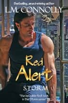 Red Alert - STORM, #1 ebook by L.M. Connolly