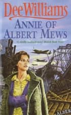 Annie of Albert Mews - A gripping saga of friendship, love and war ebook by