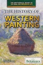 The History of Western Painting ebook by Virginia Forte, Jacob Steinberg