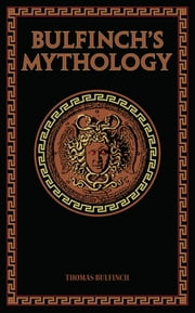 Bulfinch's Mythology ebook by Thomas Bulfinch,Ph.D. Stephanie L. Budin, Ph.D