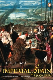 Imperial Spain 1469-1716 ebook by J. H Elliott,NEIL PINCHES