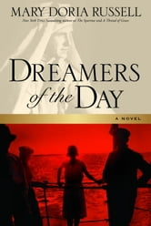 Dreamers of the Day - A Novel ebook by Mary Doria Russell