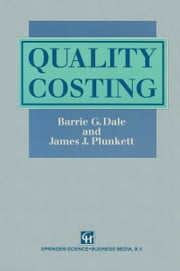 Quality Costing ebook by Barrie G. Dale,James J. Plunkett