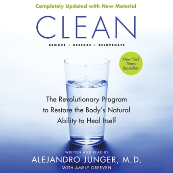 Clean -- Expanded Edition - The Revolutionary Program to Restore the Body's Natural Ability to Heal Itself audiobook by Alejandro Junger