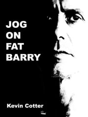 Jog On Fat Barry ebook by Kevin Cotter