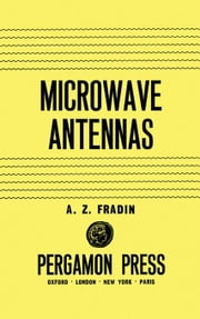 Microwave Antennas ebook by Fradin, A. Z.