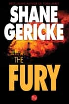 The Fury ebook by Shane Gericke