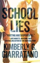 School Lies eBook by Kimberly G. Giarratano