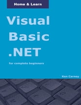 Visual Basic .NET for complete beginners ebook by Ken Carney
