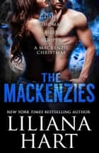 The MacKenzies - Dane, Thomas, Riley, Cooper, A MacKenzie Family Christmas ebook de Liliana Hart