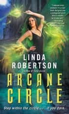 Arcane Circle ebook by Linda Robertson