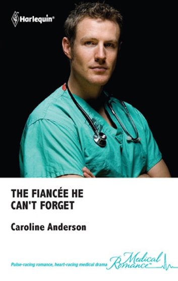 The Fiancee He Can't Forget eBook by Caroline Anderson