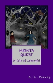 Mrinta Quest: A Tale of Zeheryfel ebook by A. L. Peevey