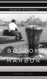 The Bottom of the Harbor ebook by Joseph Mitchell
