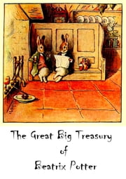The Great Big Treasury of Beatrix Potter ebook by Beatrix Potter
