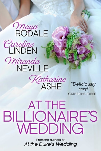 At the Billionaire's Wedding ebook by Caroline Linden,Maya Rodale,Katharine Ashe,Miranda Neville