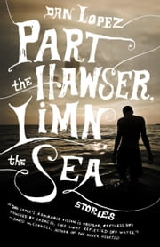 Part the Hawser, Limn the Sea ebook by Dan Lopez