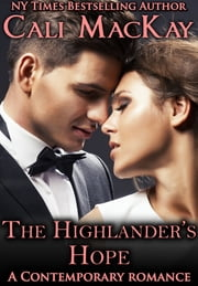 The Highlander's Hope - A Contemporary Romance (THE HUNT) ebook by Cali MacKay