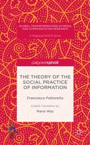 The Theory of the Social Practice of Information ebook by Maria Way