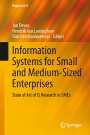 Information Systems for Small and Medium-sized Enterprises - State of Art of IS Research in SMEs ebook by Jan Devos,Hendrik van Landeghem,Dirk Deschoolmeester