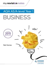 My Revision Notes: AQA AS Business Second Edition ebook by Neil James,Malcolm Surridge
