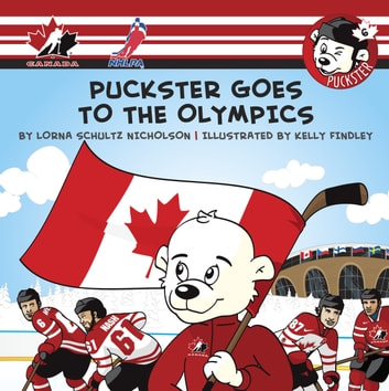 Puckster Goes to the Olympics ebook by Lorna Schultz Nicholson